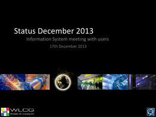 Status December 2013
