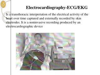 Electrocardiography-ECG/EKG