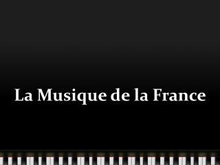 La Musique de la France