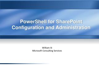 PowerShell  for SharePoint Configuration and Administration