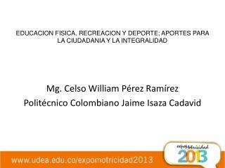 EDUCACION FISICA, RECREACION Y DEPORTE; APORTES PARA LA CIUDADANIA Y LA INTEGRALIDAD