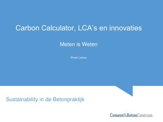 Carbon Calculator, LCA's en innovaties Meten is Weten Pieter Lanser