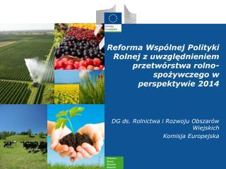 DG ds . Rolnictwa i Rozwoju Obszarów Wiejskich Komisja Europejska