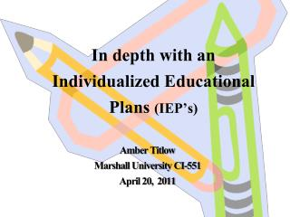 In depth with an Individualized  E ducational Plans  (IEP's)