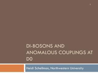 Di-bosons and Anomalous Couplings  aT  D0