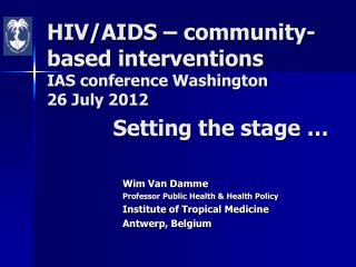 Wim Van Damme Professor Public Health & Health Policy Institute of Tropical Medicine