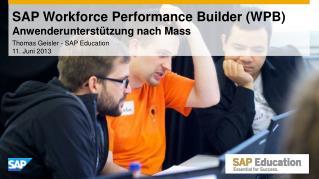 SAP Workforce Performance Builder (WPB) Anwenderunterstützung nach Mass