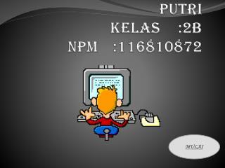 Nama: ella nirmala putri kelas:2b npm: 116810872