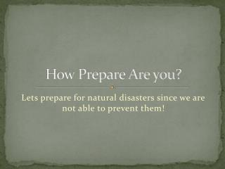 How Prepare Are you?