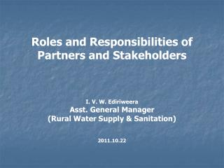 Roles and Responsibilities of   Partners and Stakeholders