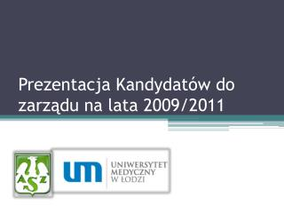 Prezentacja Kandydatów do zarządu na lata 2009/2011