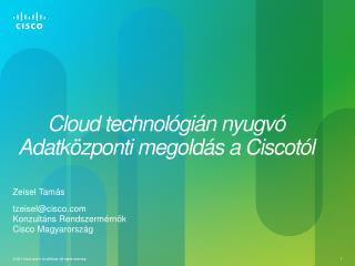Cloud technológián nyugvó Adatközponti megoldás a Ciscotól