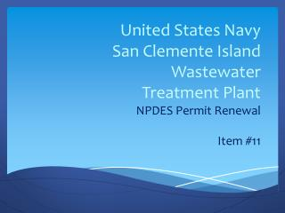 United States Navy San Clemente Island Wastewater Treatment Plant  NPDES Permit Renewal Item #11