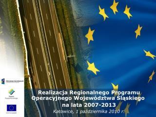 Realizacja Regionalnego Programu Operacyjnego Województwa Śląskiego  na lata 2007-2013