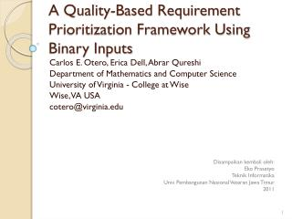 A Quality-Based Requirement Prioritization Framework Using Binary Inputs