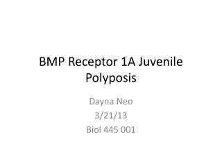 BMP Receptor 1A Juvenile Polyposis