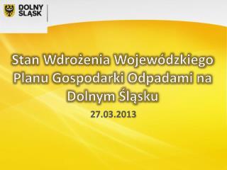 Stan Wdrożenia Wojewódzkiego Planu Gospodarki Odpadami na Dolnym Śląsku