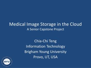 Medical Image Storage  in  the  Cloud A Senior Capstone Project