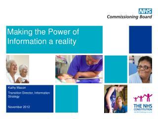 Kathy Mason Transition Director, Information Strategy November 2012