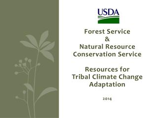 Forest Service  &  Natural Resource Conservation Service Resources for  Tribal Climate Change