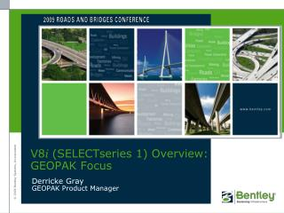 V8 i  (SELECTseries 1) Overview: GEOPAK Focus