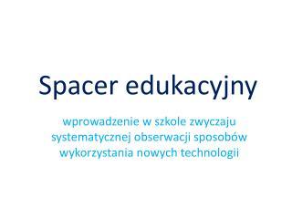 Spacer edukacyjny