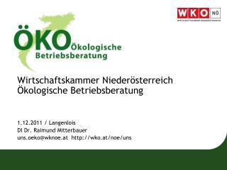 Wirtschaftskammer Niederösterreich Ökologische Betriebsberatung 1.12.2011  /  Langenlois