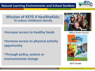 Mission of KEYS 4  HealthyKids :  To reduce childhood obesity