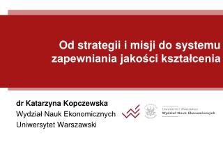 Od strategii i misji do systemu zapewniania jakości kształcenia