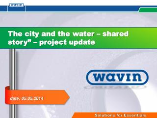 "The  city  and the  water  –  shared  story"" –  project update"