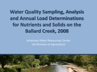 Arkansas Water Resources Center UA Division of Agriculture