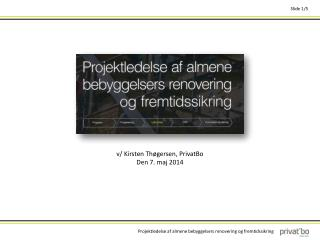 v/ Kirsten Thøgersen, PrivatBo Den 7. maj 2014