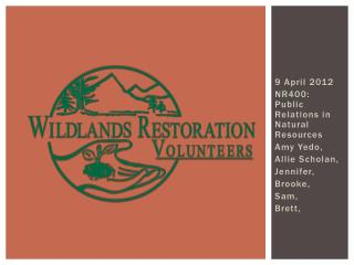 9 April 2012 NR400: Public Relations in Natural Resources Amy  Yedo , Allie  Scholan , Jennifer,