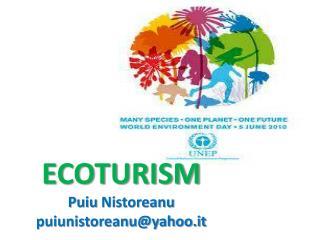 ECOTURISM Puiu Nistoreanu puiunistoreanu@yahoo.it