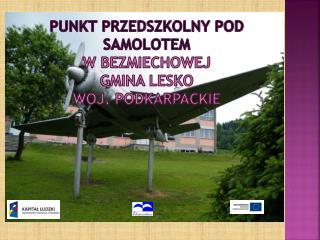 Punkt Przedszkolny pod samolotem w Bezmiechowej  gmina Lesko woj. podkarpackie