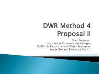 DWR Method 4  Proposal II