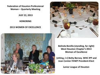 Federation of Houston Professional Women – Quarterly Meeting  JULY 22, 2013  HONORING