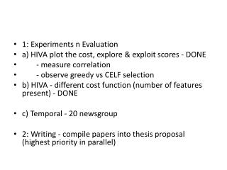 1: Experiments n Evaluation a) HIVA plot the cost, explore & exploit  scores - DONE