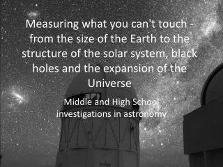 Middle and High School investigations in astronomy