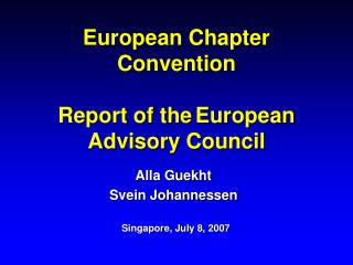 European Chapter Convention  Report of the European Advisory Council