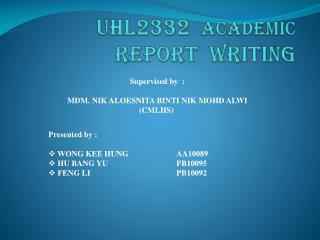 UHL2332   ACADEMIC  REPORT  WRITING