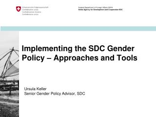 Implementing the  SDC  Gender  Policy  �  Approaches and  Tools
