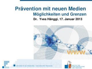 Prävention mit neuen Medien  Möglichkeiten und Grenzen