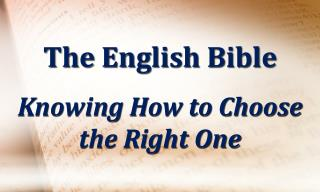 The English Bible Knowing How to Choose the Right One