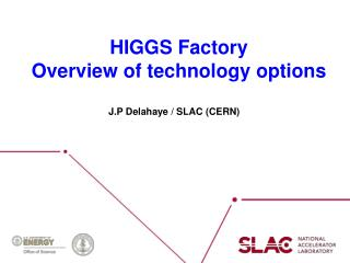 HIGGS Factory Overview of technology options