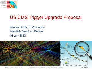 US CMS Trigger Upgrade Proposal