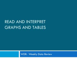 Read and Interpret  Graphs and Tables