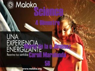 Science 4 Bimestre Maria  de la o Jim�nez Caroll Marulanda 5B