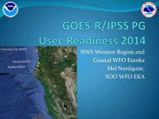 GOES-R/JPSS PG User-Readiness  2014