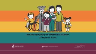 Konkurs zamknięty nr  1/POKL/9.1.2/2014r . 15  stycznia 2014r .